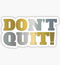 Don't Quit ..Do It Sticker