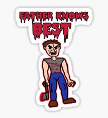 Father Knows Best  Sticker