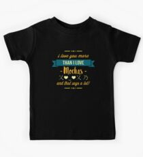 I love you more than I love Mochas and that says a lot! | Mocha Connoisseur Kids Tee