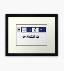 Got Photoshop? Framed Print