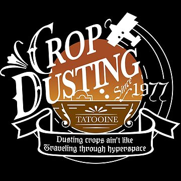 Crop Dusting Since 1977 by JohnBealDesign