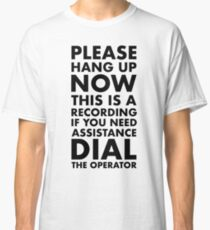 Please Hang Up Classic T-Shirt