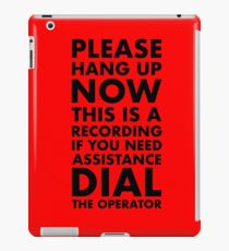 Please Hang Up iPad Case/Skin
