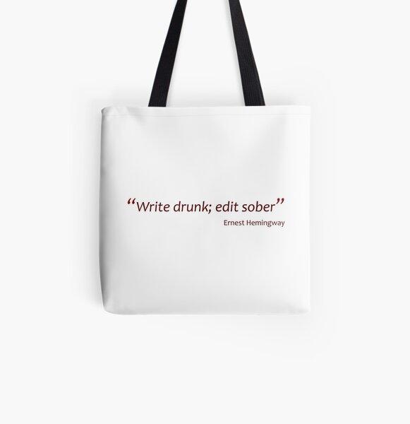 Hemingway -  Write drunk; edit sober (Amazing Sayings) All Over Print Tote Bag