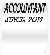 Accountant Since 2014 Poster