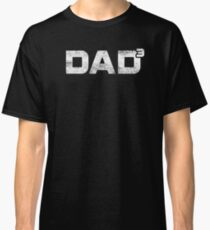 Dad3 Cubed Father's Day Shirt Gift For Father Of Three Classic T-Shirt