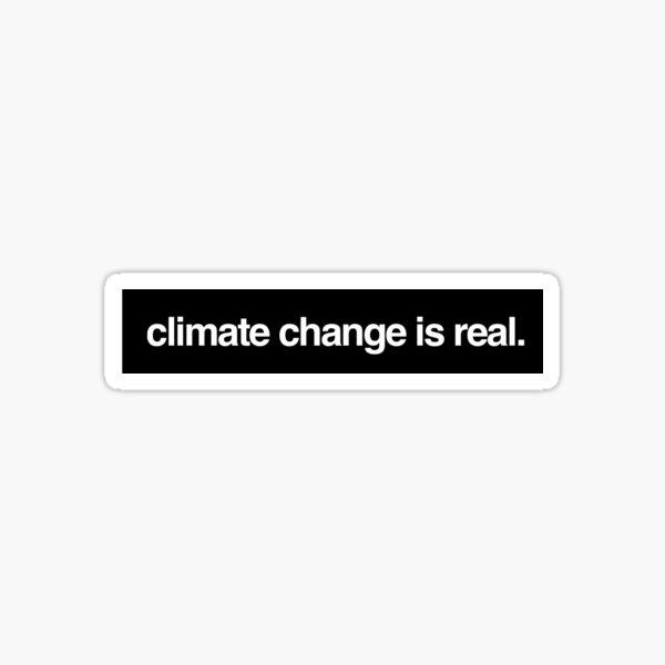 el cambio climático es real Pegatina
