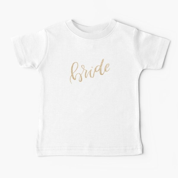 Bride by Alice Monber Baby T-Shirt