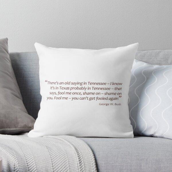 Bush Wisdom (Jaw-dropping Bushisms) Throw Pillow