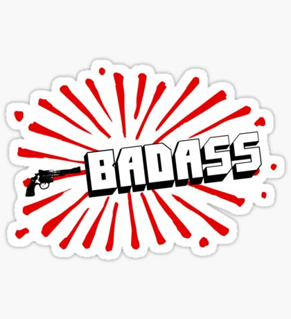 BADASS Sticker