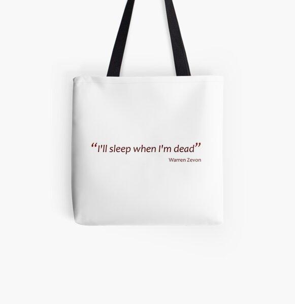 I'll sleep when I'm dead (Amazing Sayings) All Over Print Tote Bag