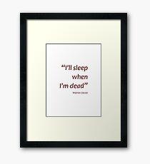 I'll sleep when I'm dead (Amazing Sayings) Framed Print