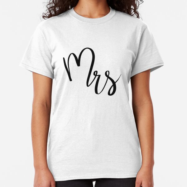 Mrs by Alice Monber Classic T-Shirt