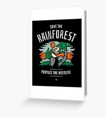 Save the Rainforest Protect the Wildlife Greeting Card
