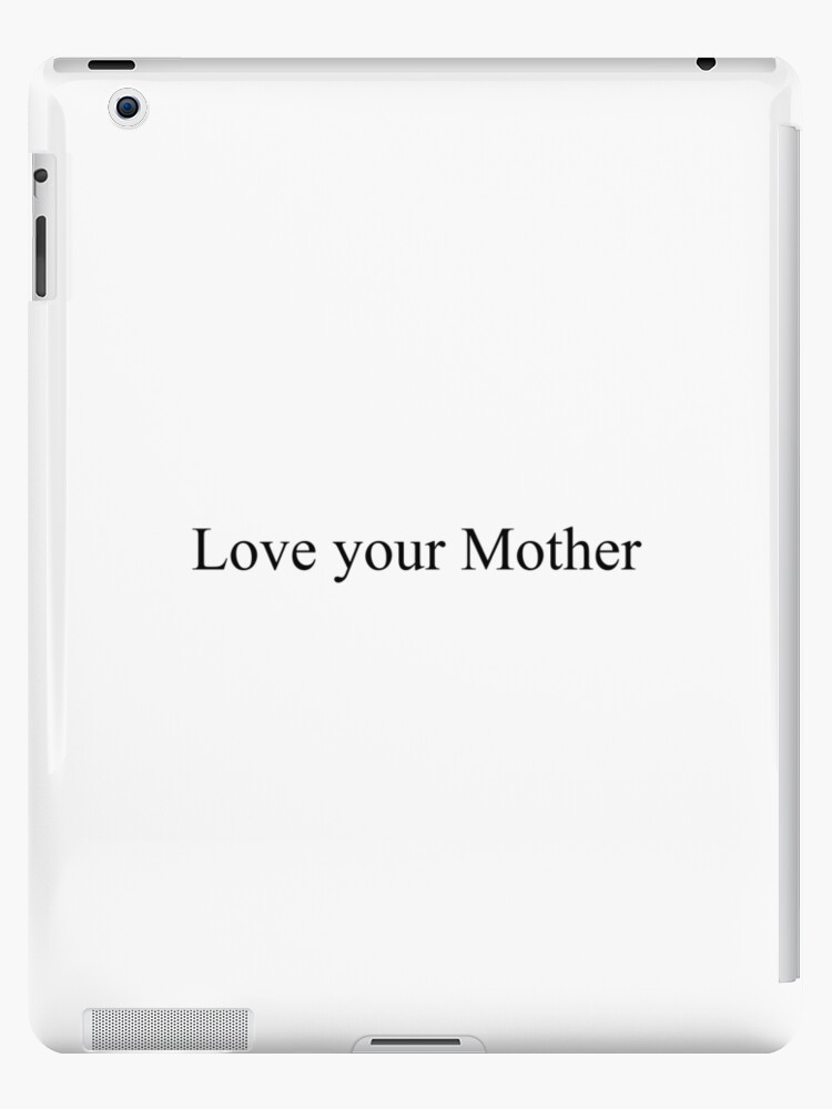 \'Love your Mother [Top Girly Teenager Quotes & Lyrics] - [Text Posts]\' iPad  Case/Skin by ElderArt