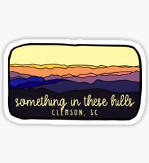 Something in these Hills  Sticker