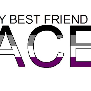 my best friend is ACE by FireLemur
