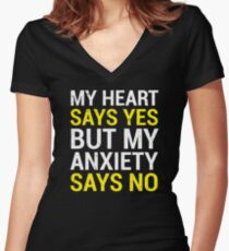 Heart Says Yes Anxiety Introvert Nervous T-shirt Women's Fitted V-Neck T-Shirt