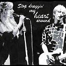 Stop Draggin' My Heart Around by anniemgo