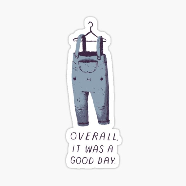 overall it was a good day Sticker