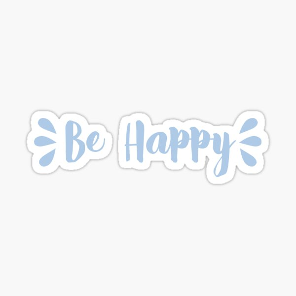 Teardrop Be Happy  Sticker