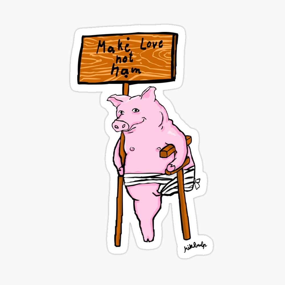 make love not ham Sticker