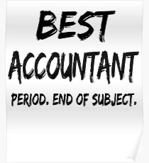 Best Accountant Period End of subject. Poster