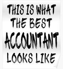 This is what the best Accountant looks like Poster