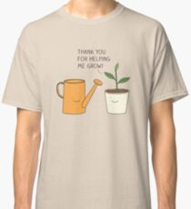 Thank you for helping me grow! Classic T-Shirt