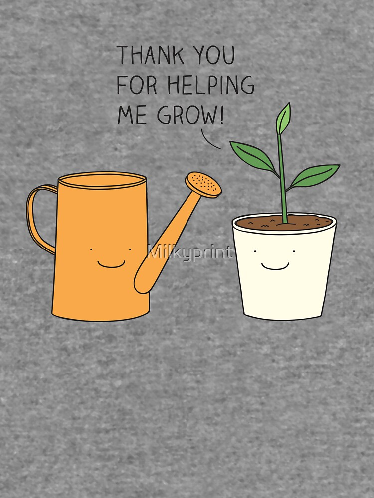 Thank you for helping me grow! by Milkyprint