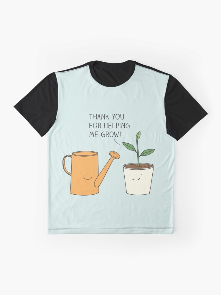 Alternate view of Thank you for helping me grow! Graphic T-Shirt