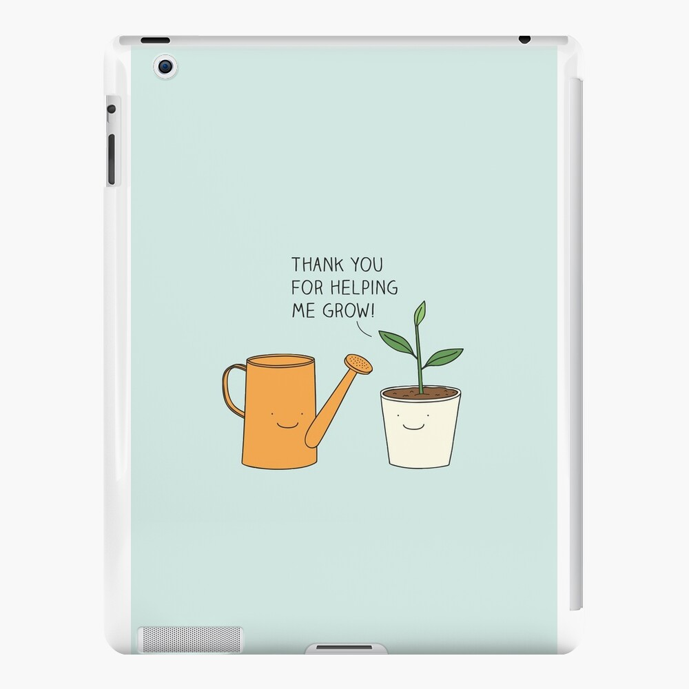 Thank you for helping me grow! iPad Cases & Skins