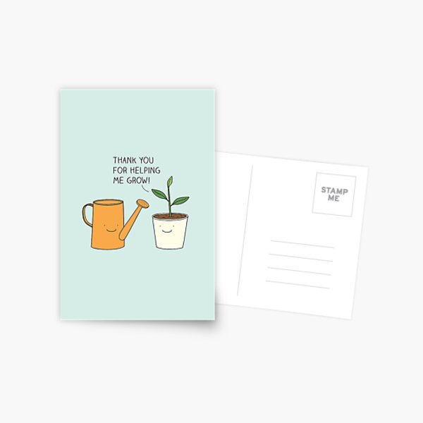 Thank you for helping me grow! Postcard