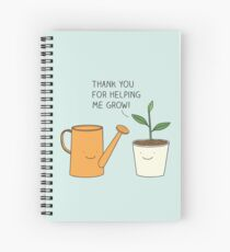 Thank you for helping me grow! Spiral Notebook