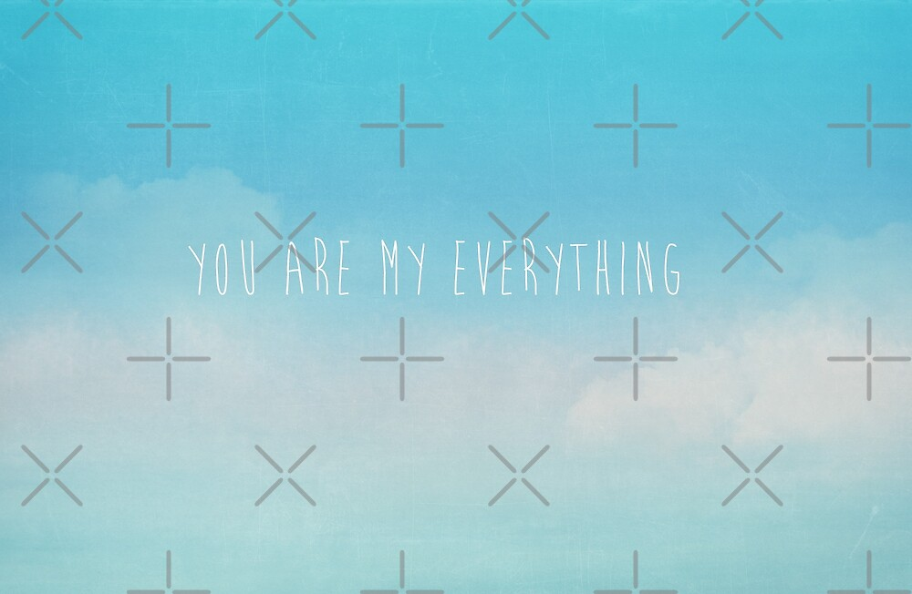 You Are My Everything by Denise Abé