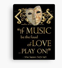 Shakespeare Twelfth Night Love Music Quote Canvas Print