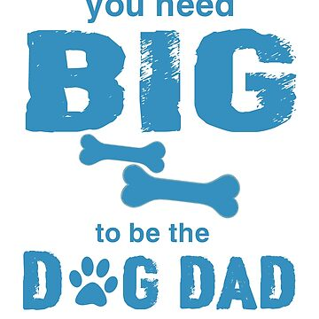 Funny T-Shirt For Dad. Gift Tee For Dog Lover Father's Day. by CatShirt