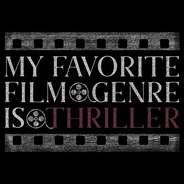 My favorite film genre is thriller by sub7anallah
