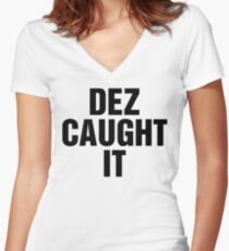 Dez Caught It Women's Fitted V-Neck T-Shirt
