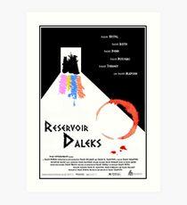 Reservoir-Daleks Art Print