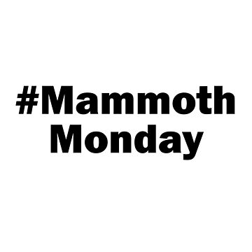 # Mammoth Monday by christopherda