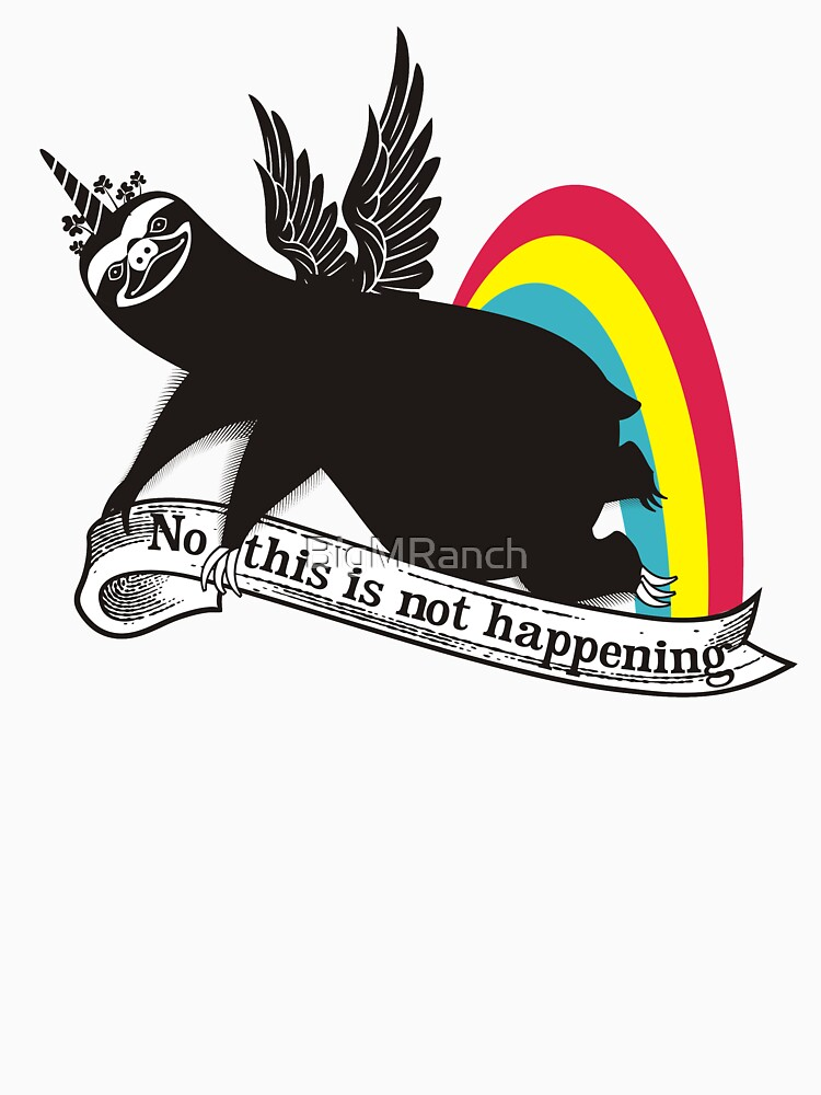 Funny sloth unicorn angel rainbow not happening by BigMRanch