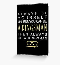 Be a Kingsman. Greeting Card
