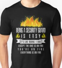 Being a Security Guard Is Easy (Everything Is On Fire) Unisex T-Shirt