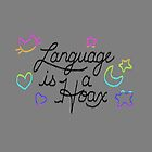 Language is a Hoax by jazzmoth