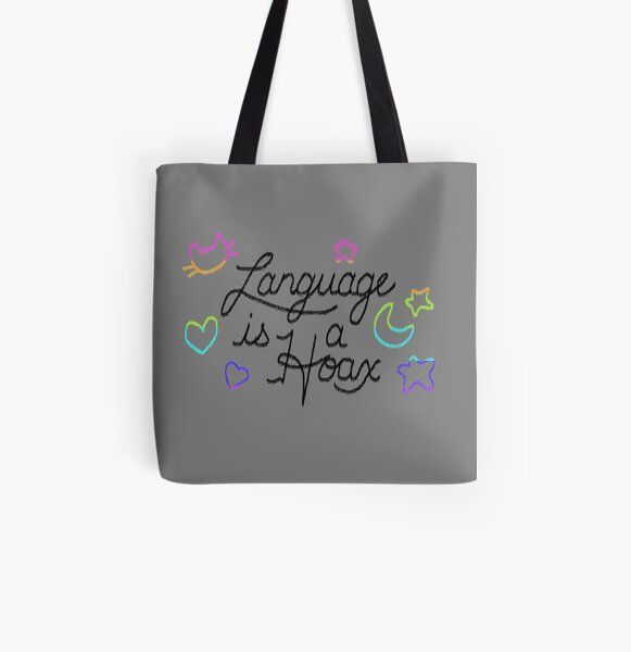 Language is a Hoax All Over Print Tote Bag