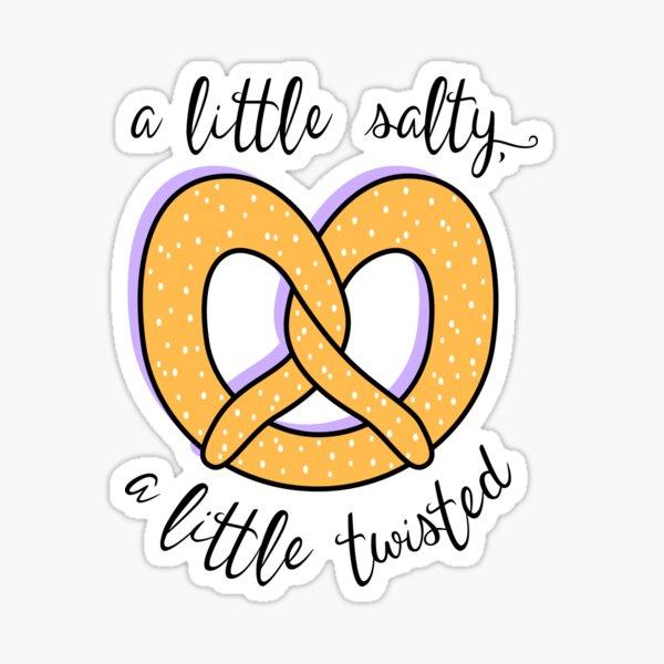 Like A Pretzel: A Little Salty, A Little Twisted Sticker