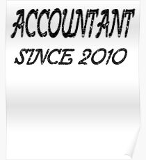 Accountant Since 2010 Poster