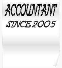 Accountant Since 2005 Poster
