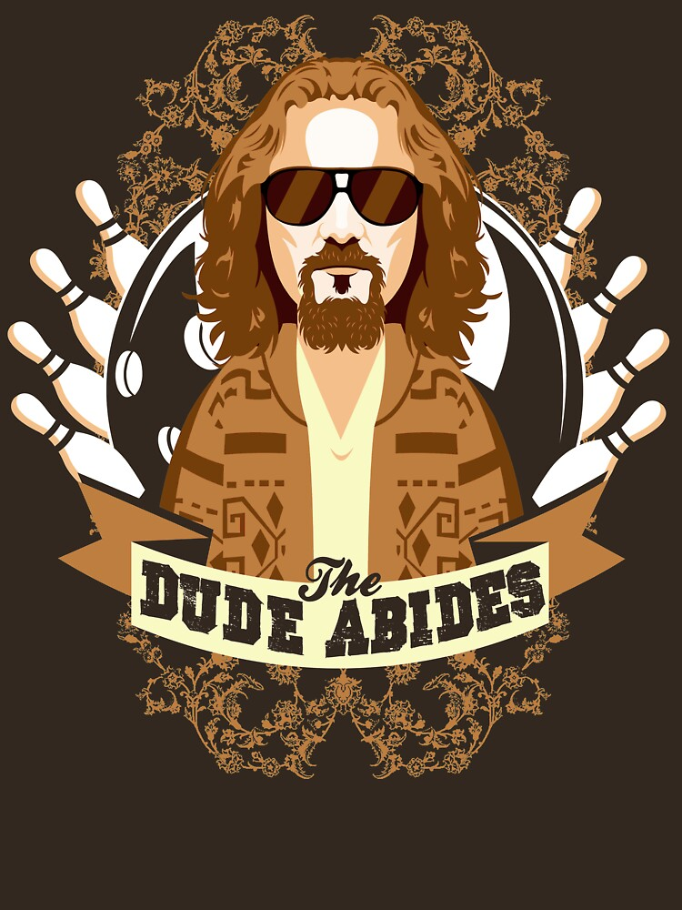 The Dude Abides by TomTrager